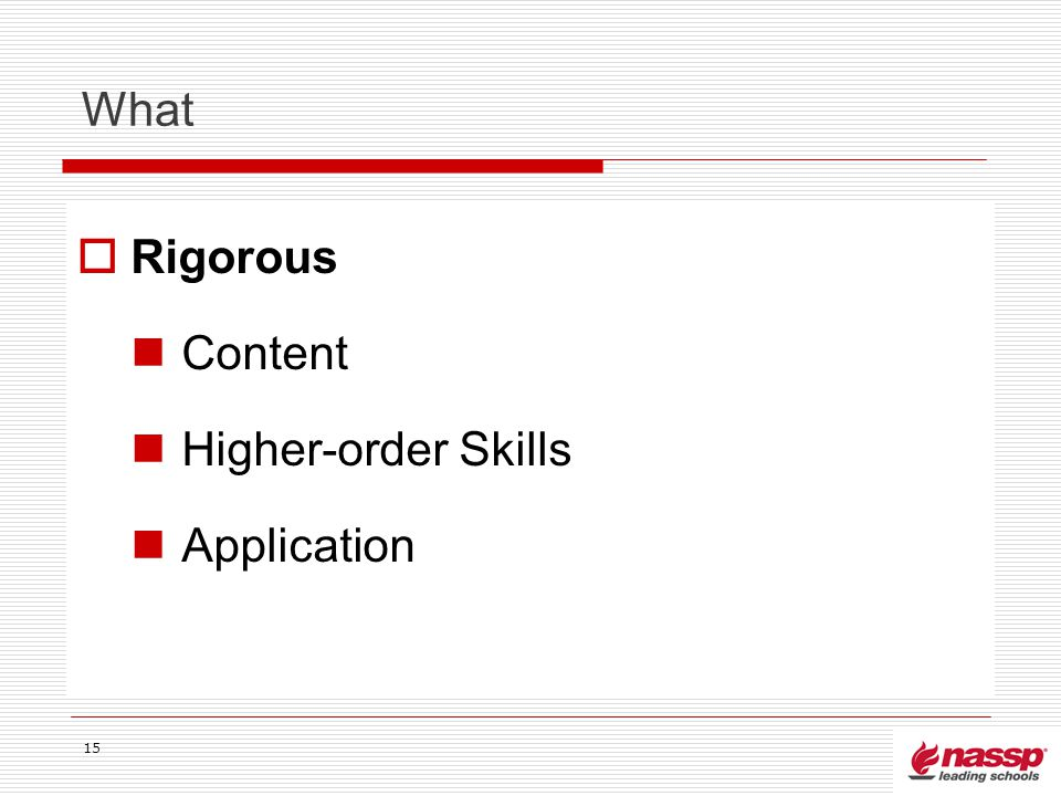 What Rigorous Content Higher-order Skills Application 15
