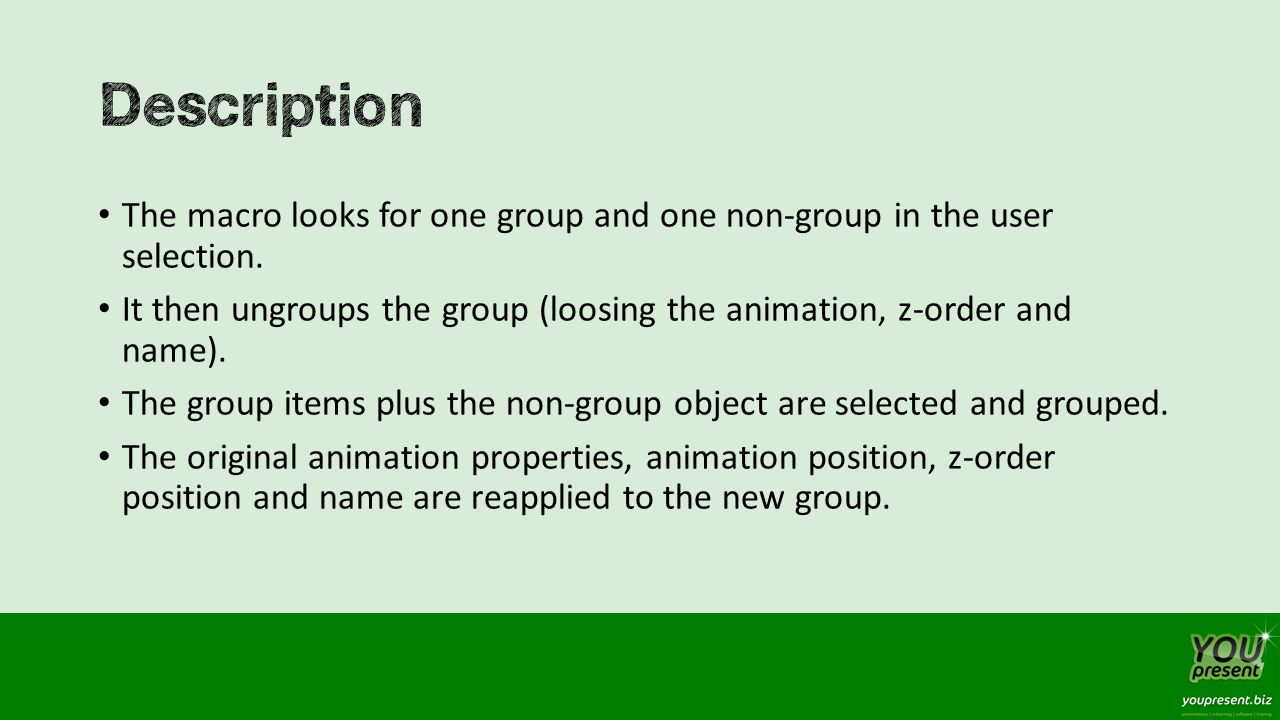 The macro looks for one group and one non-group in the user selection.