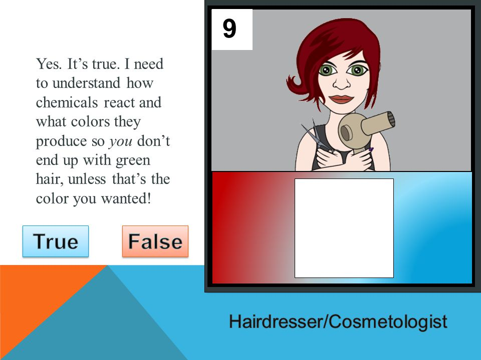 Is it true that Hairdressers need to know something about chemistry 1 9 ANSWER