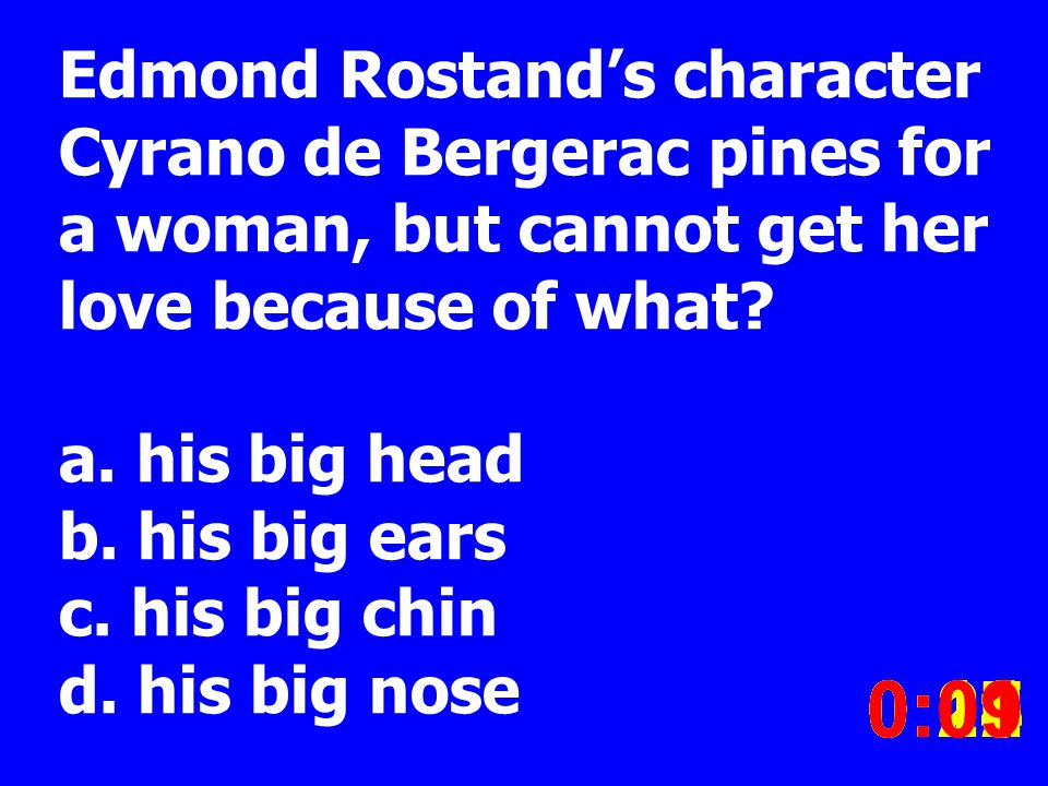 Edmond Rostands character Cyrano de Bergerac pines for a woman, but cannot get her love because of what.