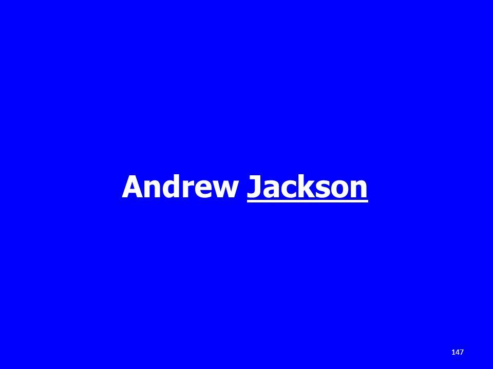 147 Andrew Jackson
