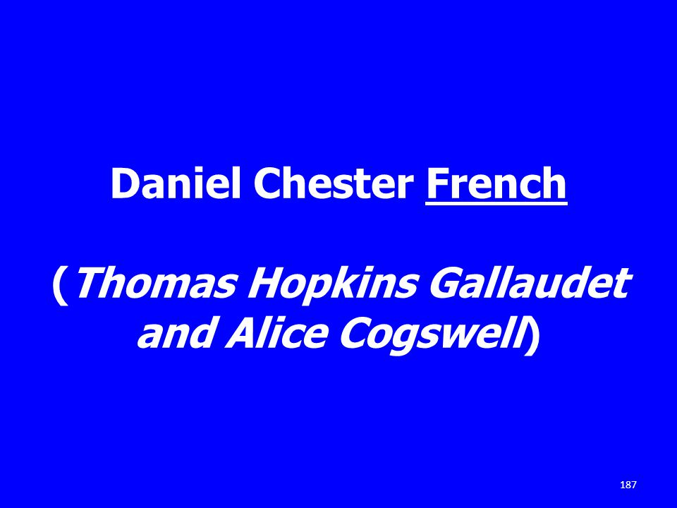 Daniel Chester French (Thomas Hopkins Gallaudet and Alice Cogswell) 187