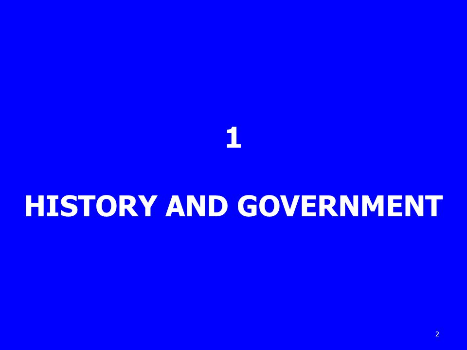 1 HISTORY AND GOVERNMENT 2