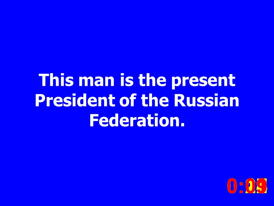 This man is the present President of the Russian Federation. 0:020:030:040:050:060:070:080:100:110:180:190:200:160:150:140:130:120:170:090:01