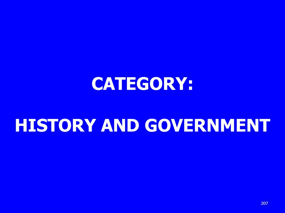 CATEGORY: HISTORY AND GOVERNMENT 207