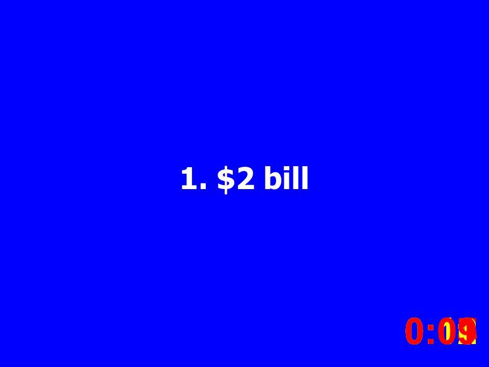 1. $2 bill 0:020:030:040:050:060:070:080:100:110:120:090:01