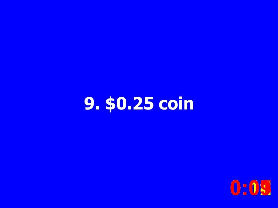9. $0.25 coin 0:020:030:040:050:060:070:080:100:110:120:090:01