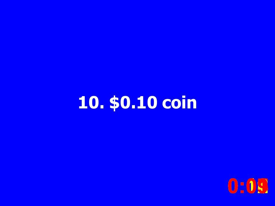 10. $0.10 coin 0:020:030:040:050:060:070:080:100:110:120:090:01