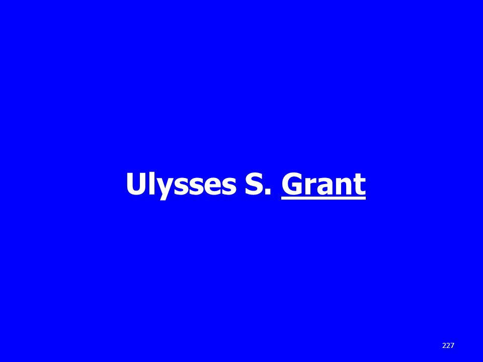 Ulysses S. Grant 227
