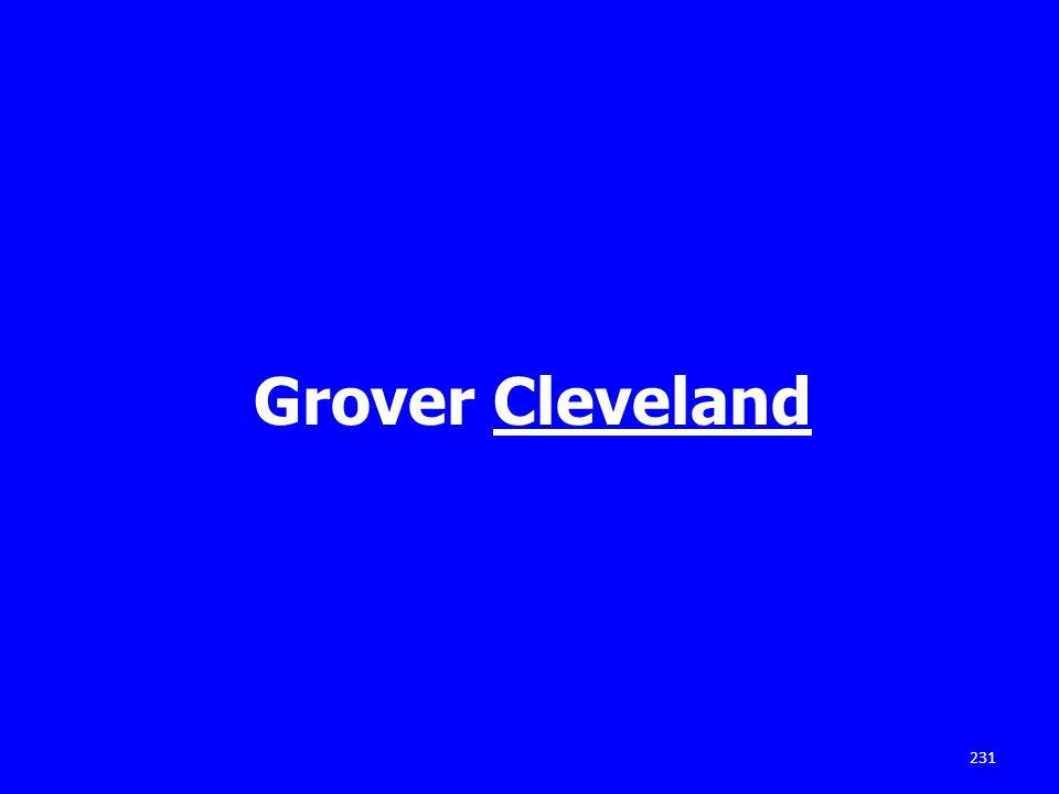 Grover Cleveland 231