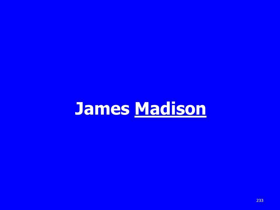 James Madison 233