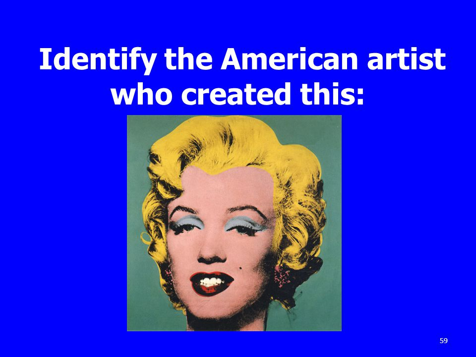 Identify the American artist who created this: 59