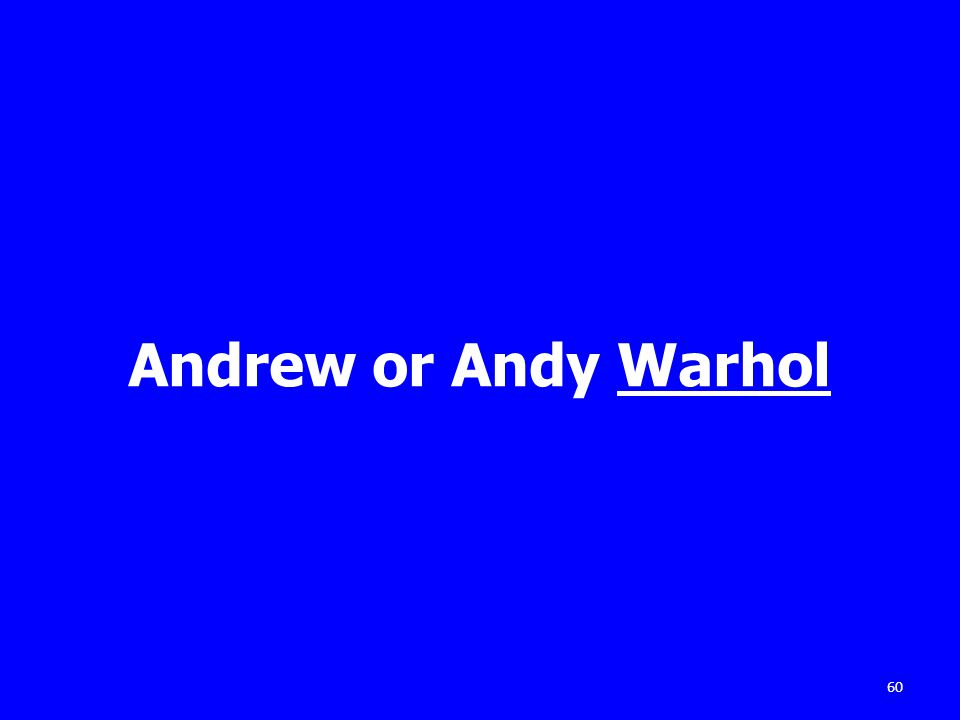 Andrew or Andy Warhol 60