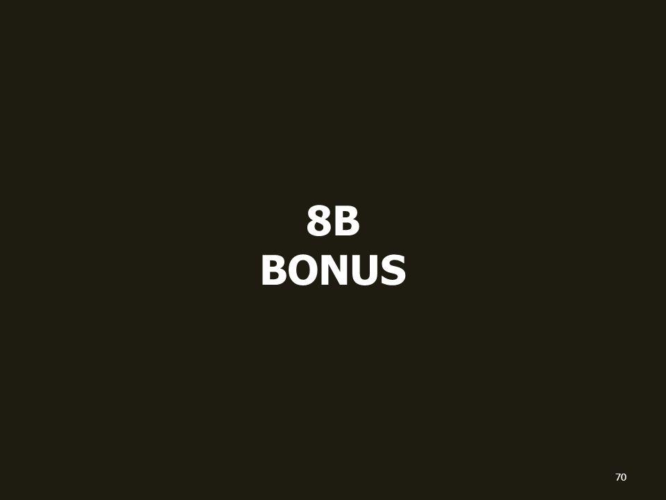 8B BONUS 70