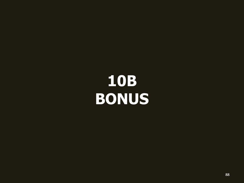 10B BONUS 88