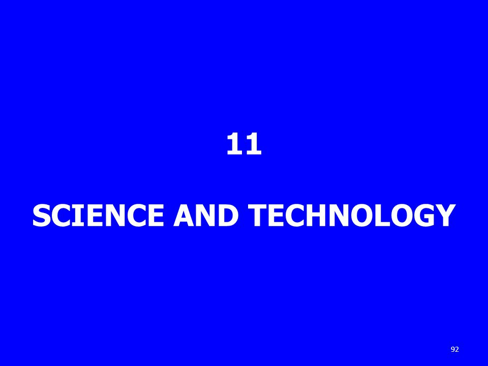 11 SCIENCE AND TECHNOLOGY 92