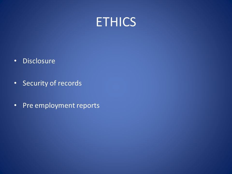 ETHICS Disclosure Security of records Pre employment reports