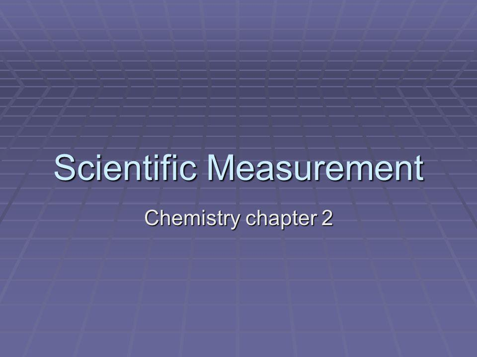 Scientific Measurement Chemistry chapter 2