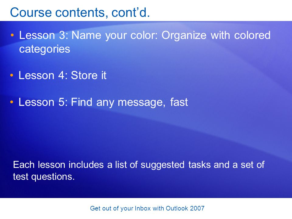 Get out of your Inbox with Outlook 2007 What about other Outlook items.