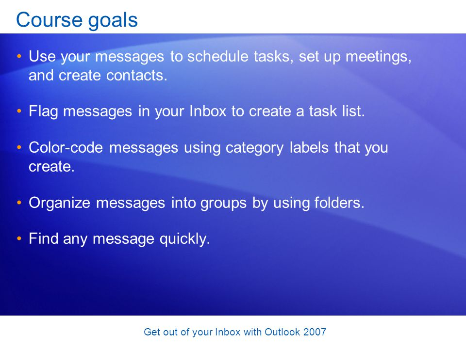 Get out of your Inbox with Outlook 2007 Turn a message into a calendar entry The process is similar to the process of dragging a message to the Calendar button in the Navigation Pane, as described in the first lesson.