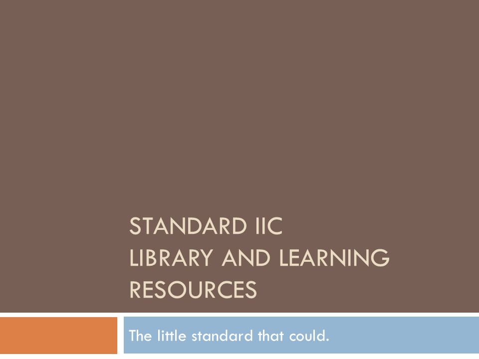 STANDARD IIC LIBRARY AND LEARNING RESOURCES The little standard that could.