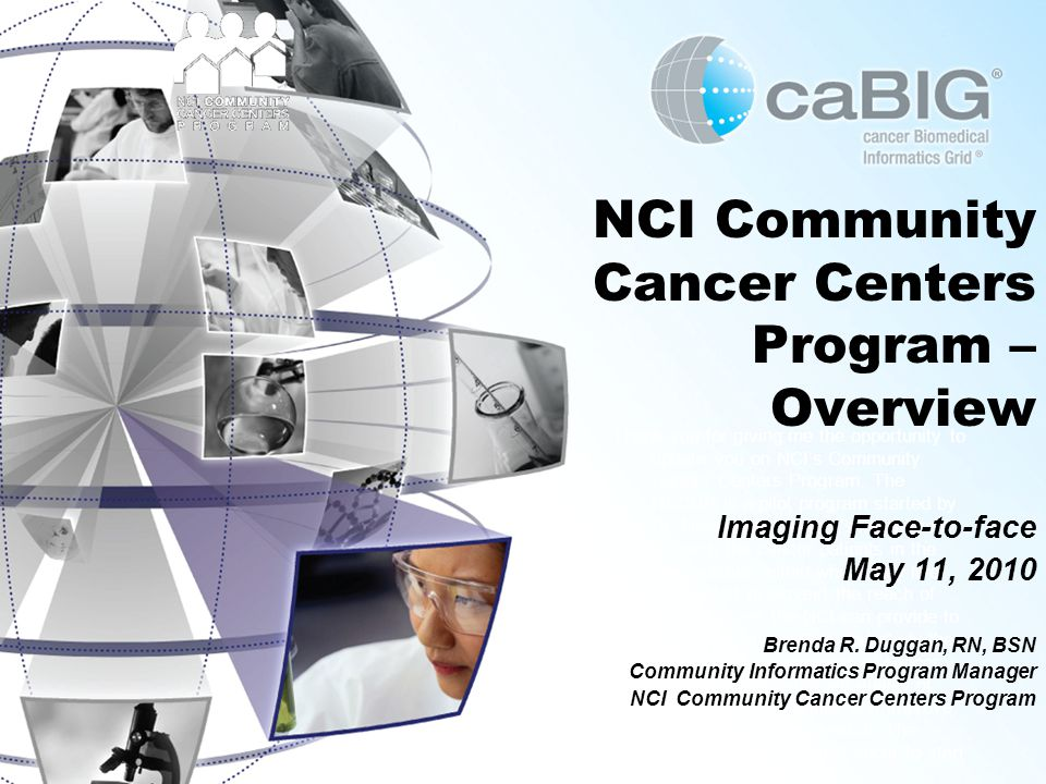 Thank you for giving me the opportunity to update you on NCIs Community Cancer Centers Program.