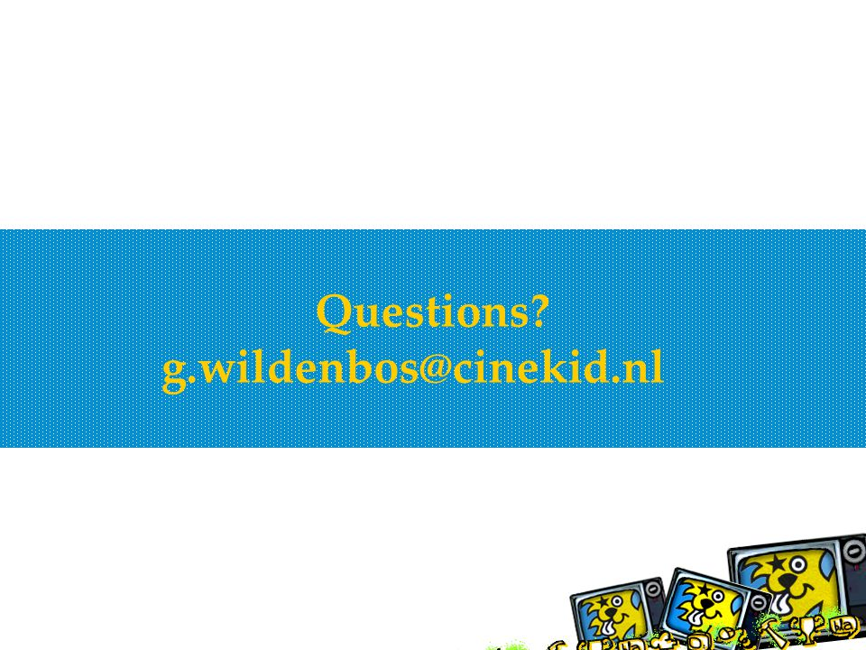 Questions g.wildenbos@cinekid.nl