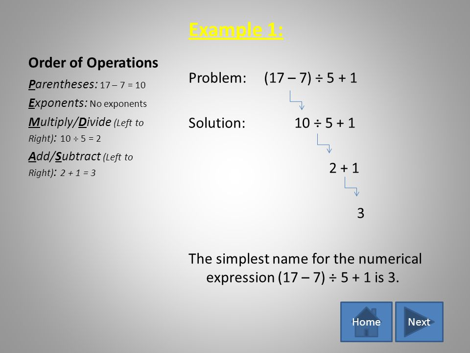 Order of Operations Going back to our original expression 2 + 8 – 6 ÷ 2, lets use the order of operations to find out who (John or Sarah) found the co