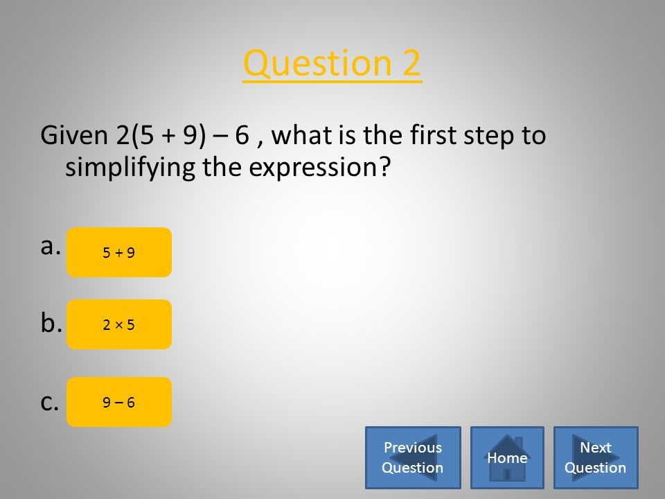 Way to go! Following the order of operations (PEMDAS), parentheses come first. However, there are no parentheses in the given expression, so we move o