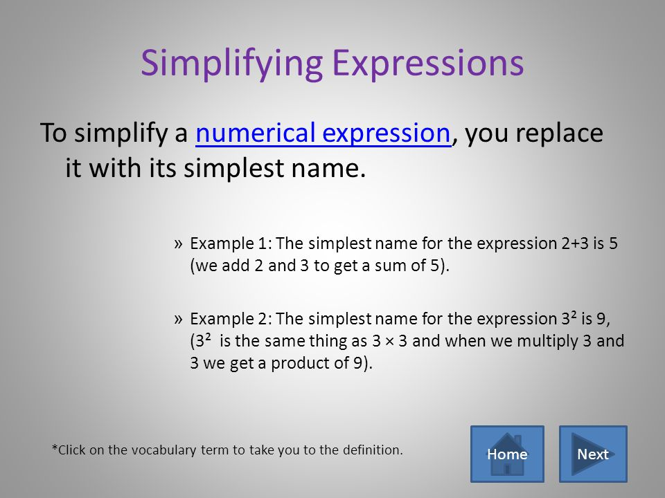 Vocabulary Terms Numerical ExpressionNumerical Expression: a mathematical phrase that includes numbers and operational symbols Example: 3x+2 Operation