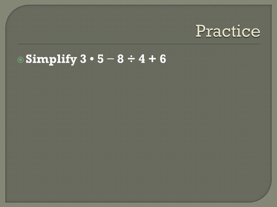 Simplify 3 5 8 ÷ 4 + 6