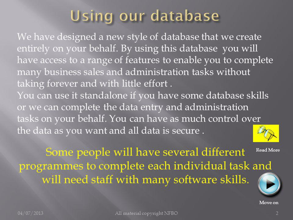 We have designed a new style of database that we create entirely on your behalf.