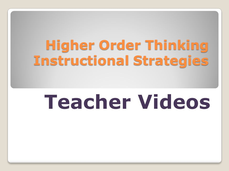 Higher Order Thinking Instructional Strategies Teacher Videos