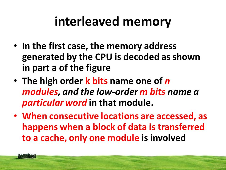 interleaved memory At the same time, however devices with direct memory access (DMA) ability may be accessing information in other memory modules.