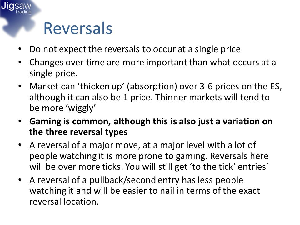 Do not expect the reversals to occur at a single price Changes over time are more important than what occurs at a single price. Market can thicken up