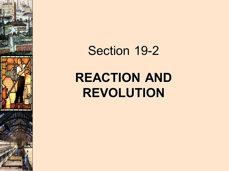REACTION AND REVOLUTION Section 19-2