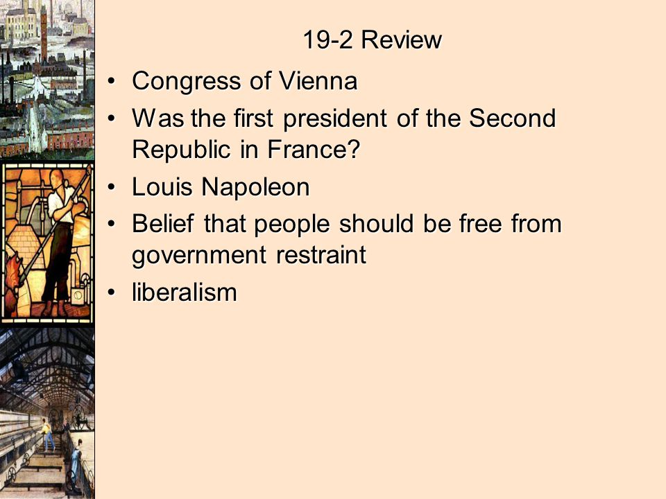 19-2 Review Congress of ViennaCongress of Vienna Was the first president of the Second Republic in France?Was the first president of the Second Republ