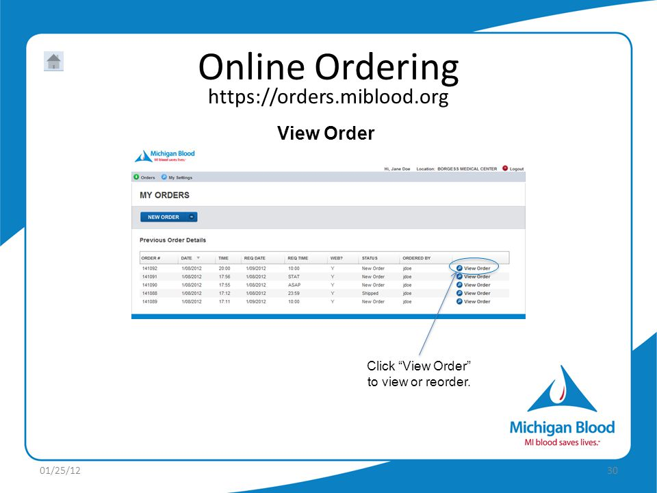 https://orders.miblood.org Online Ordering 01/25/1230 View Order Click View Order to view or reorder.
