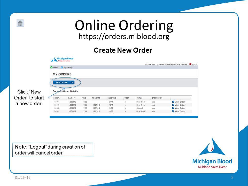 https://orders.miblood.org Online Ordering 01/25/128 Create New Order Click New Order to start a new order.