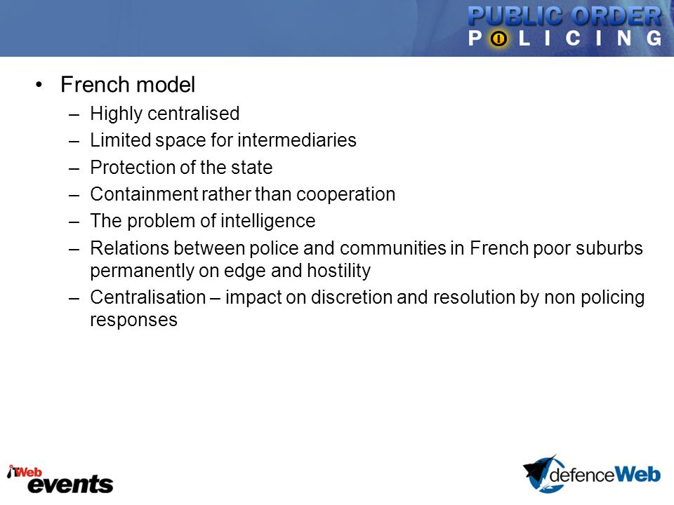 French model –Highly centralised –Limited space for intermediaries –Protection of the state –Containment rather than cooperation –The problem of intel