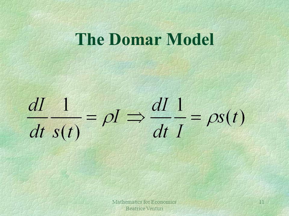Mathematics for Economics Beatrice Venturi 11 The Domar Model