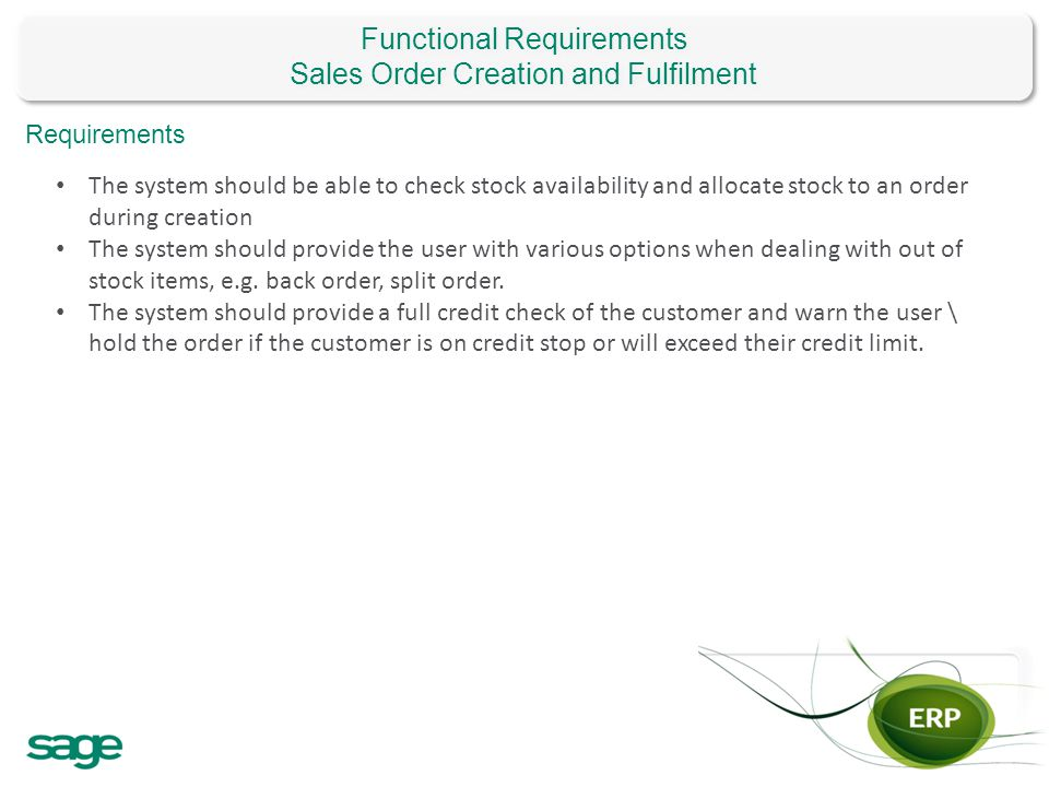 Functional Requirements Sales Order Creation and Fulfilment Functional Requirements Sales Order Creation and Fulfilment Requirements The system should