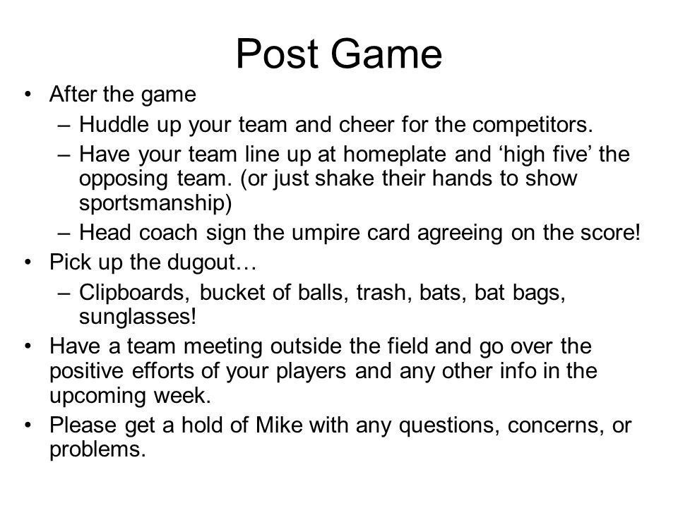 Post Game After the game –Huddle up your team and cheer for the competitors.