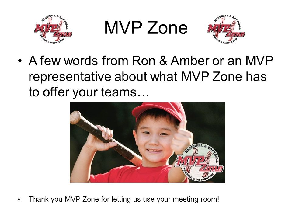 MVP Zone A few words from Ron & Amber or an MVP representative about what MVP Zone has to offer your teams… Thank you MVP Zone for letting us use your meeting room!