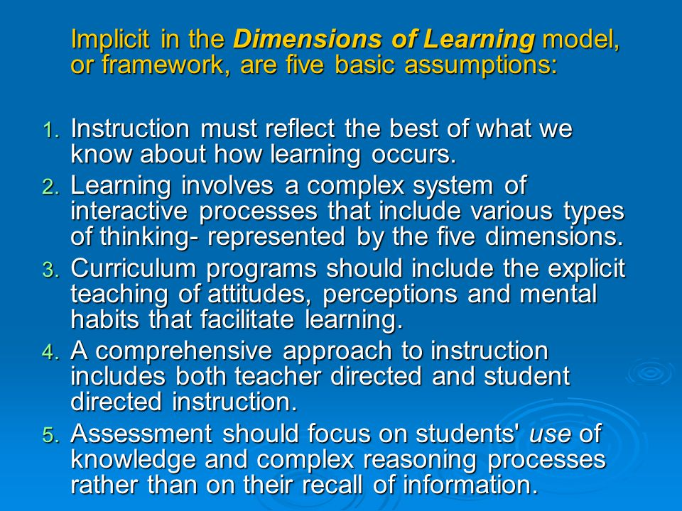 Dimensions of Learning is a comprehensive model that uses what researchers and theorists know about learning to define the learning process. Dimension