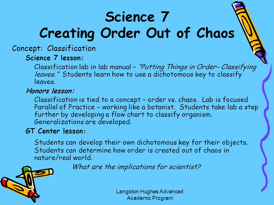 Science 7 Creating Order Out of Chaos Concept: Classification Science 7 lesson: Classification lab in lab manual – Putting Things in Order- Classifyin