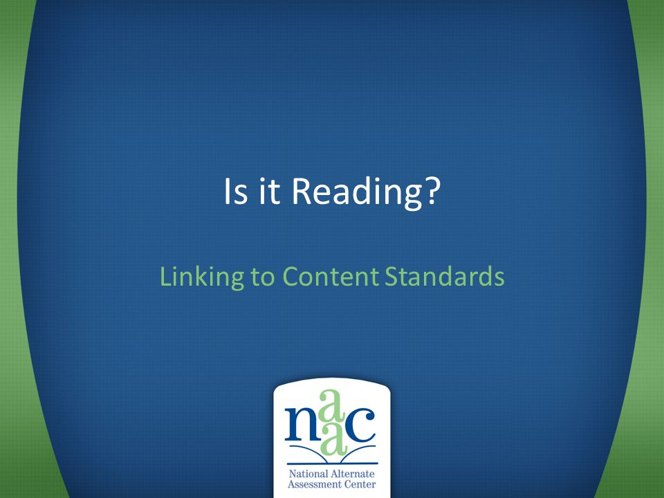 Is it Reading? Linking to Content Standards