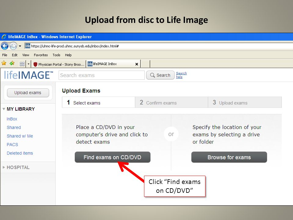 Upload from disc to Life Image Select all exams, then click on Continue