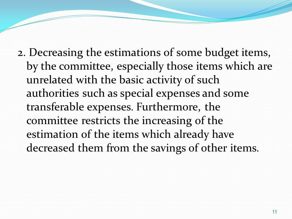 1. Asking the MOF to draw bases of estimating the budgets expenses items which characterize with transparency and clear to be guided with them when es