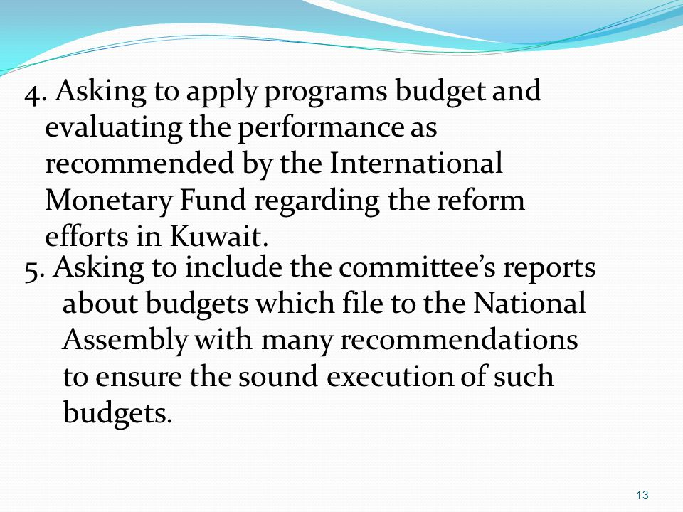 3. Asking to include the explanatory notes of the draft budgets of various public authorities with the contents of estimated expenses and revenues ite
